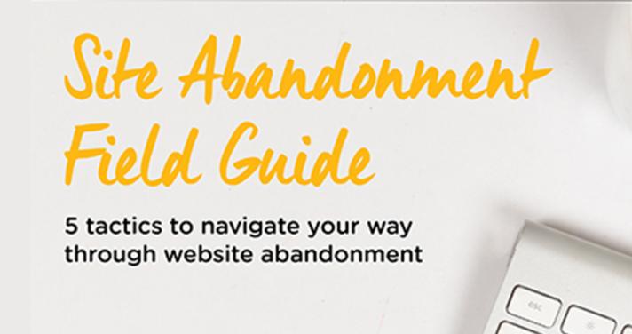 5 Tactics to navigate your way through website abandonment