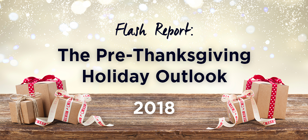 Flash Report: The Pre-Thanksgiving Holiday Outlook 2018