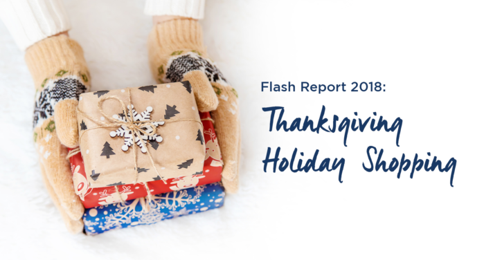 Flash Report 2018: Thanksgiving Holiday Shopping