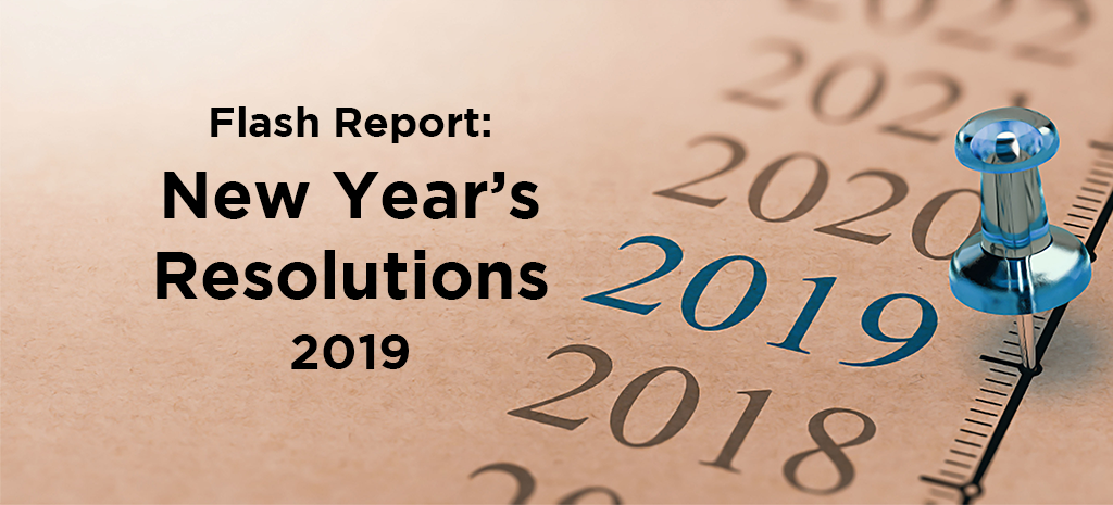 Flash Report: New Year's Resolutions 2019