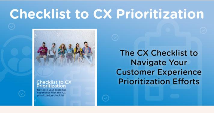 Checklist to CX Prioritization