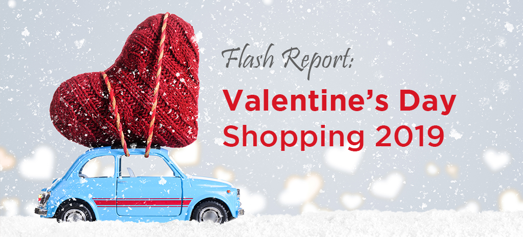 Flash Report: Valentine's Day Shopping 2019