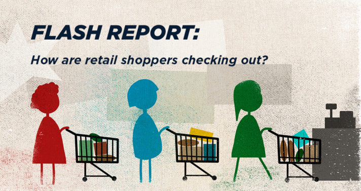 Flash Report: How are retail shoppers checking out?